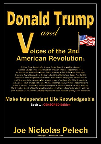 ebook: Donald Trump and Voices of the 2nd American Revolution: Make Independent Life Knowledgeable (Censored Edition Book 1) (B01N5HWKAI)