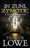 In Zuni, Zymotic: A Mystery Novella (Cinnamon/Burro New Mexico Mysteries Book 2)