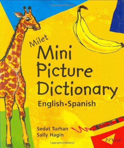 Milet Mini Picture Dictionary (spanish-english): English-Spanish (Milet Picture Dictionary) por Sedat Turhan
