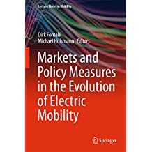 Markets and Policy Measures in the Evolution of Electric Mobility (Lecture Notes in Mobility)