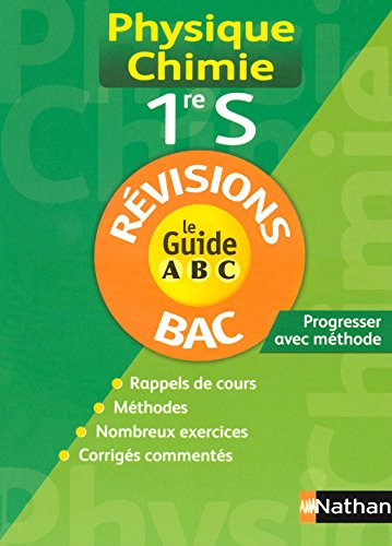 GUIDE ABC PHY-CHIM 1RE S REVIS