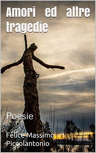 Amori ed altre tragedie: Poesie