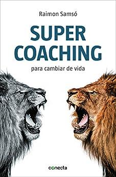 Supercoaching: Para cambiar de vida de [Samsó, Raimon]