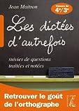 Les dictées d'autrefois suivies de questions traitées et notées - Classe de 4e et 3e by Jean Maitron (2007-05-16)