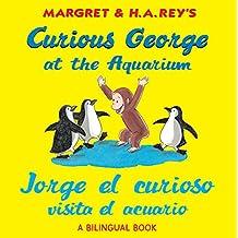 Jorge el curioso visita el acuario /Curious George at the Aquarium (bilingual edition)
