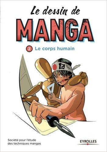 Le dessin de manga, Tome 2 : Le corps humain de SETM ,Yasuo Imai (Photographies),Michèle Delagneau (Traduction) ( 2 avril 2015 )