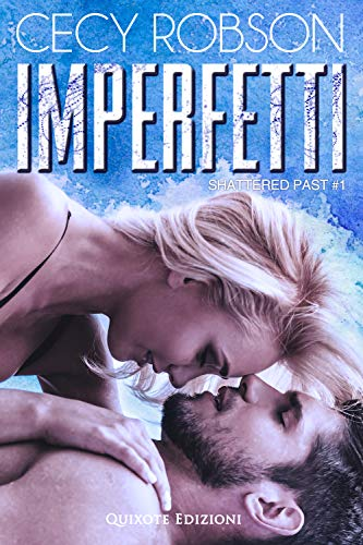 Imperfetti (Shattered Past Vol. 1) di [Robson, Cecy]
