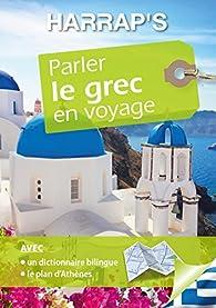 Parler le grec en voyage par  Harrap's