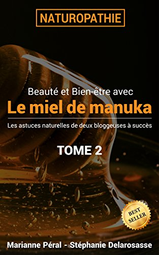 Beauté et Bien-être au naturel : Le Miel de Manuka