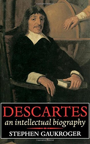 Descartes: An Intellectual Biography by Stephen Gaukroger (1997-07-17)