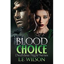 Blood Choice (Deathless Night Series Book 6)
