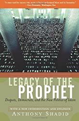Legacy Of The Prophet: Despots, Democrats, And The New Politics Of Islam by Anthony Shadid (2002-03-02)