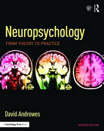 Neuropsychology: From Theory to Practice por David Andrewes