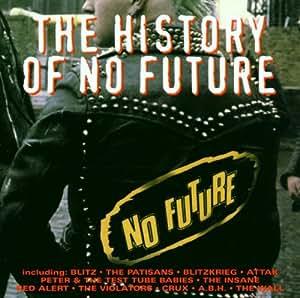 The History Of No Future