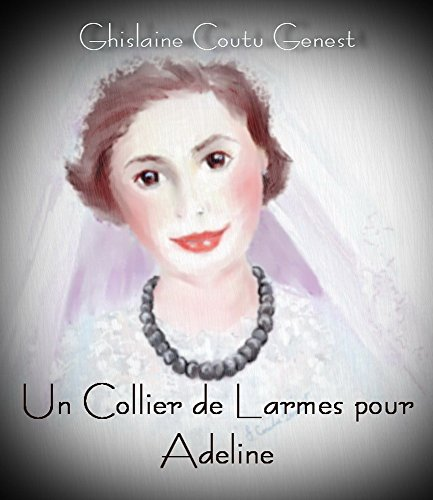 Un Collier de Larmes pour Adeline par [Coutu Genest, Ghislaine]