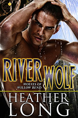 River Wolf: Wolves of Willow Bend (English Edition)