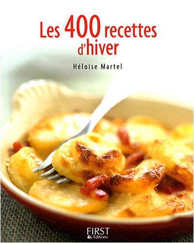 Les 400 recettes d'hiver par Florence Le Bras