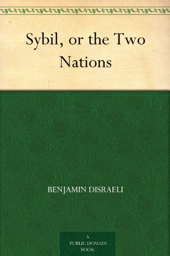 Sybil, or the Two Nations (English Edition)