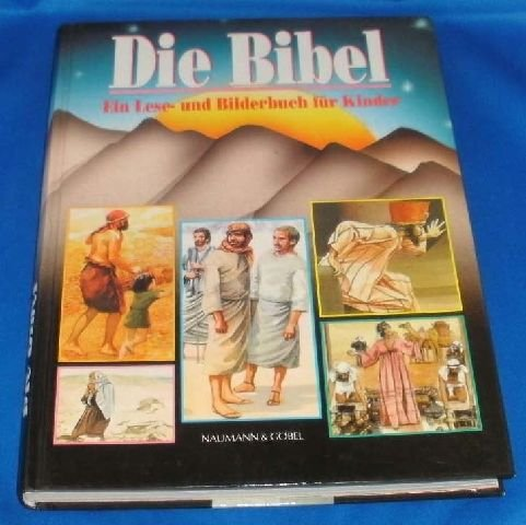 Die Bibel, Ein Lesebuch und Bilderbuch für Kinder