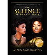 The Science of Black Hair: A Comprehensive Guide to Textured Hair Care (English Edition)
