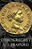 Othos Regret: The Four Emperors Series: Book III