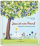 Jesus ist mein Freund: Gebetbuch zur Erstkommunion