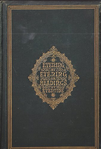 Evening by evening : or, Readings at eventide for the family or the closet 1868 [Hardcover]