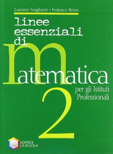 Linee essenziali di matematica. Con espansione online. Per gli Ist. professionali: 2