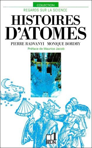 Histoires d'atomes par Monique Bordry