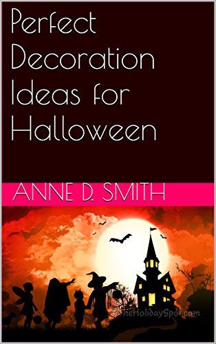 Perfect Decoration Ideas for Halloween (English Edition)