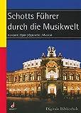 Produkt-Bild: Schotts Führer durch die Musikwelt. CD-ROM für Windows ab 95 und MacOS ab 10.3. Konzert, Oper, Operette, Musical