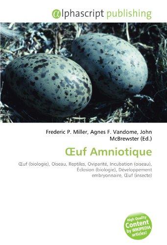 Œuf Amniotique: Œuf (biologie), Oiseau, Reptiles, Oviparité, Incubation (oiseau), Éclosion (biologie), Développement embryonnaire, Œuf (insecte)