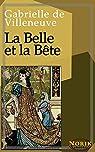 La Belle et la Bête par Gabrielle de Villeneuve