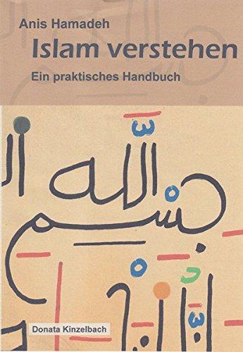 Islam verstehen: Ein praktisches Handbuch
