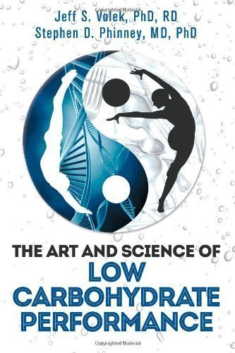 The Art and Science of Low Carbohydrate Performance by Volek PhD,RD, Jeff S., Phinney MD,PhD, Stephen D. (2012) Paperback
