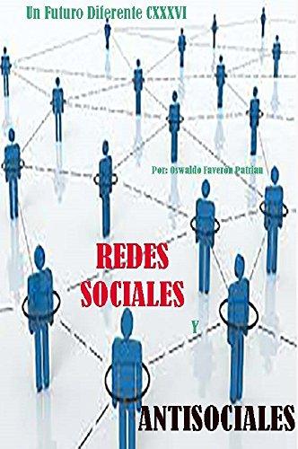 Redes Sociales Y Antisociales (Un Futuro Diferente nº 136) por Oswaldo Enrique Faverón Patriau