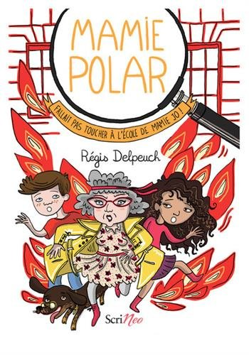 Mamie Polar : Fallait pas toucher à l'école de Mamie Jo !