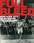 Full Bleed: New York City Skateboard...
