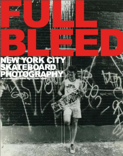 Full Bleed : New York City Skateboard Photography par Alex Corporan, Andre Razo, Ivory Serra