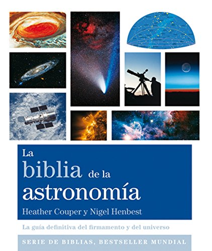 La Biblia De La Astronomía por Heather Couper
