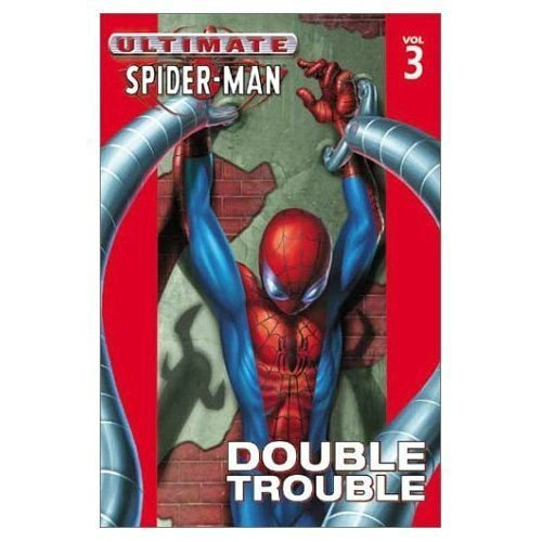Ultimate Spider-Man Volume 3: Double Trouble TPB