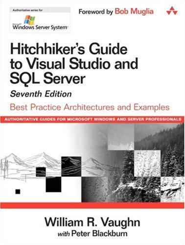 Hitchhiker's Guide to Visual Studio and SQL Server: Best Practice Architectures and Examples, 7th Edition (Microsoft Windows Server System Series) by William R. Vaughn (2006-11-12) par William R. Vaughn;Peter Blackburn