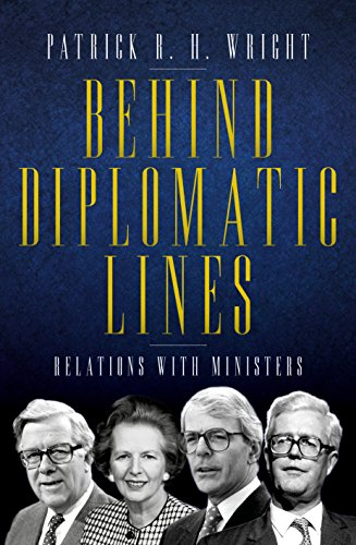 Behind Diplomatic Lines: Relations with Ministers por Patrick Wright