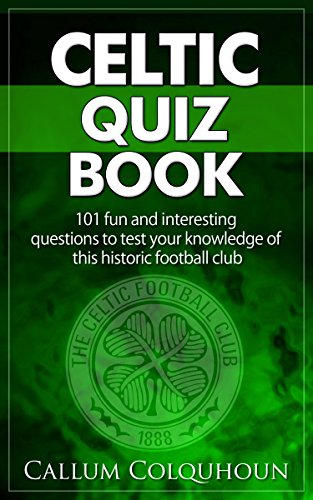 Celtic-FC-Quiz-Book-101-Interesting-Questions-About-Celtic-Football-Club-201718-Edition