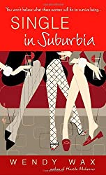 Single in Suburbia by Wendy Wax (2006-09-29)