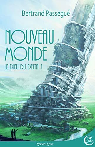 Nouveau Monde: DIEU DU DELTA, TOME 1 (LE) (Science-Fiction)