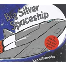 Big Silver Spaceship (Small Format Vehicle Books)