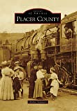 Placer County (Images of America) by Arthur Sommers (2010-01-13)