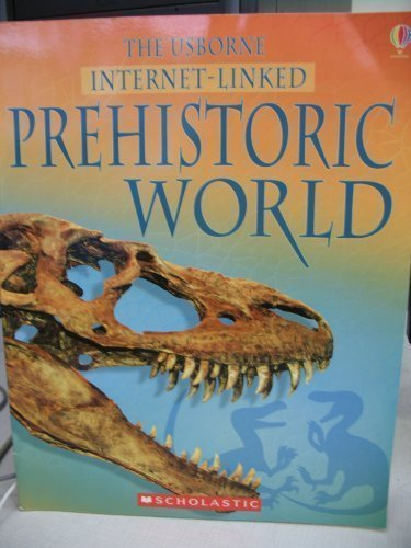 The Usborne Internet-Linked Prehistoric World by SAM TAPLIN, AND JANE BINGHAM FIONA CHANDLER (2004-08-01)