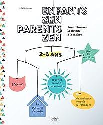 Enfants zen, parents zen: 2-5 ans